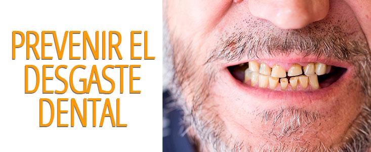 ¿Cómo prevenir el desgaste dental?